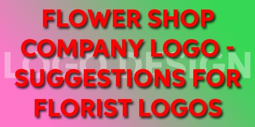Flower Shop Company Logo Suggestions For Florist Logos